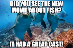 Did you see the new movie about fish? It had a great cast!