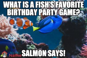 What is a fish's favorite birthday party game? Salmon says!